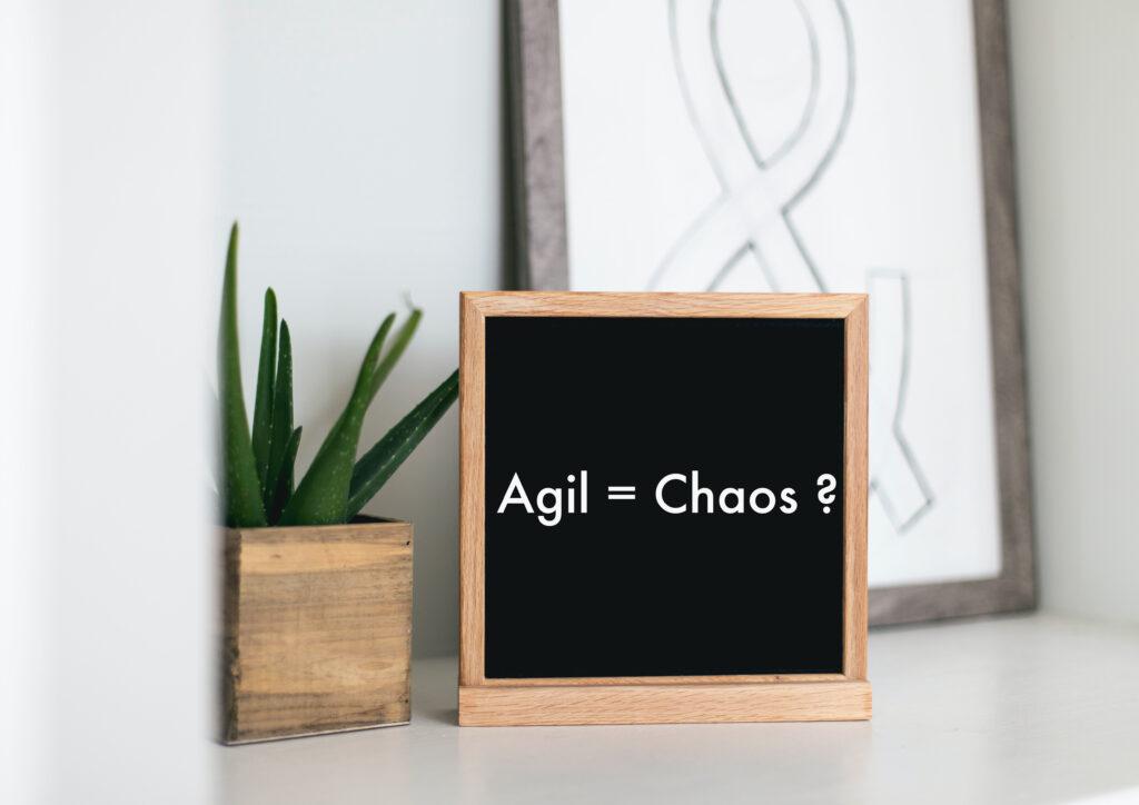 Agil=chaos